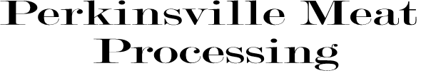 Perkinsville Meat Processing